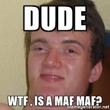 High Guy Meme Generator - dude wtf is a maf maf really high guy meme generator