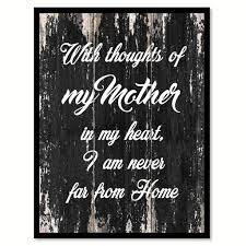 with thoughts of my mother in my heart i am never far from home