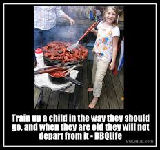 Bbq Meme - train em up when they are young bbqhub com bbqlife barbecue