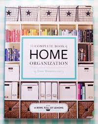 Home Design Books 2016 The Complete Book Of Home Organization The Sunny Side Up Blog