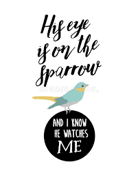 his eye is on the sparrow and i he watches me stock