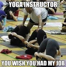 Yoga Meme - yoga instructor memes quickmeme