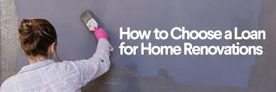 home improvement loans how to choose a loan for home renovations