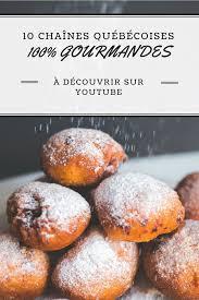 chaines de cuisine 10 chaînes québécoises gourmandes tellement swell