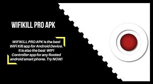 free apk pro wifikill pro apk free wifikill no root wifikiill app root