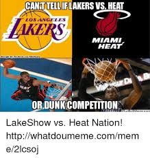 Miami Heat Meme - tell if lakers vs heat los angeles miami heat ordunkcompetition