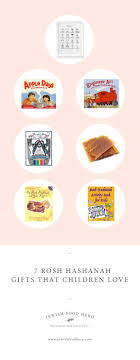 rosh hashanah gifts 7 rosh hashanah gifts that children food