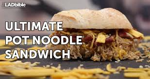 Challenge Lad Bible Ultimate Pot Noodle Sandwich Food Hack 07 The Lad Bible