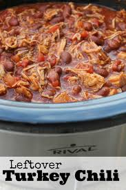 crockpot turkey chili recipe leftover thanksgiving turkey recipe