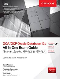 oca ocp oracle database 12c all in one exam guide exams 1z0 061