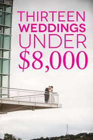 Cheap Wedding Planners 13 Awesome Budget Weddings Under 8 000 A Practical Wedding A
