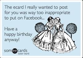 the ecard i really wanted to post for you was way