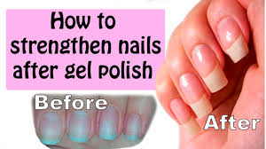 how to strengthen thin nails after gel polish youtube