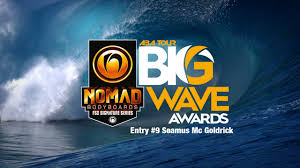 Entry9 by Nomad Bodyboards Big Wave Awards Entry 9 Seamus Mc Goldrick