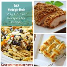 Southern Comfort Meals Quick Weeknight Meals 12 Easy Chicken Recipes For Dinner