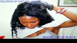 Coloring Natural African American Hair Coloring My Natural Hair Ft Adore Blue Black Super Easy Youtube