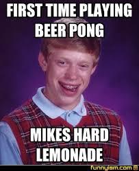 Beer Bong Meme - first time playing beer pong mikes hard lemonade meme factory