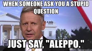 when someone ask you a stupid question just say aleppo gary