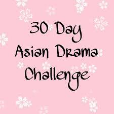 Challenge Asian 30 Day Asian Drama Challenge Day 1 2 3 4 K Drama Amino