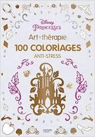 princesses disney 100 coloriages anti stress walt disney