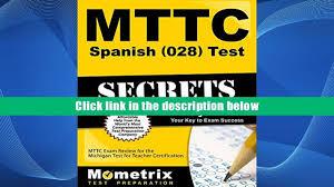 read online mttc spanish 028 test secrets study guide mttc exam