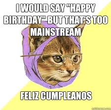 i would say happy birthday cat meme cat planet cat planet