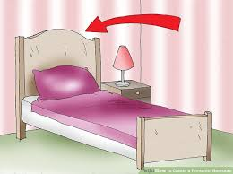 How To Decorate Your Bedroom Romantic 3 Ways To Create A Romantic Bedroom Wikihow