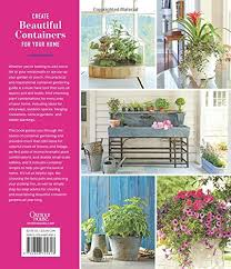 container gardens over 200 fresh ideas for indoor and outdoor