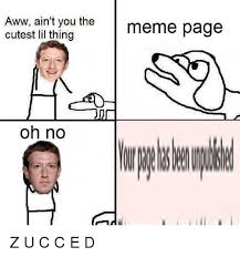 Aww Memes - aww ain t you the cutest lil thing oh no meme page z u c c e d
