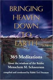 the rebbe book bringing heaven to earth 365 meditations from the wisdom of