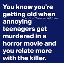 You Re Getting Old Meme - you know you re getting old when graphic fbmommyneedsvodka annoying