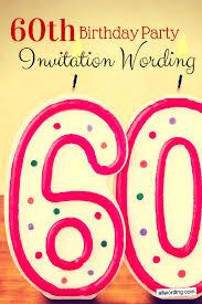 60th birthday invitation wording allwording com
