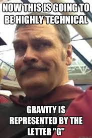 Dry Humor Memes - dry humor physics teacher memes quickmeme