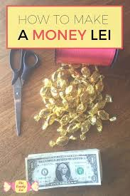 Money Leis How To Make A Candy N Cash Lei U2014 The Candy Lei