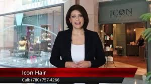 icon hair reviews edmonton 780 757 4266 youtube