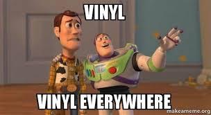 Vinyl Meme - vinyl vinyl everywhere buzz and woody toy story meme make a meme