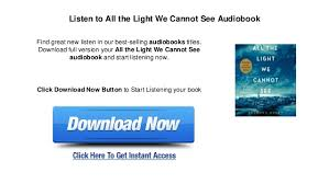 all the light we cannot see audiobook all the light we cannot see audiobook free mp3 download