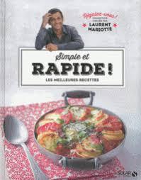 recette cuisine laurent mariotte simple et rapide les meilleures recettes laurent mariotte