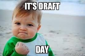 Draft Day Meme - it s draft day make a meme