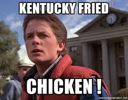 Kentucky Meme - kentucky fried chicken marty mcfly meme generator