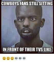 Cowboys Fans Be Like Meme - 25 best memes about dallas cowboy suck dallas cowboy suck memes