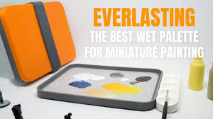 everlasting the best wet palette for miniature painting by