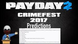 payday 2 talk crimefest 2017 predictions youtube