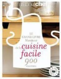 livre de cuisine facile le grand livre marabout de la cuisine facile babelio
