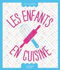 cuisine pour les petit les enfants en cuisine un livre pour tous les petits apprentis