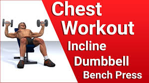 Bench Press Chest Workout Chest Workout Incline Dumbbell Bench Press Burns 102 Calories