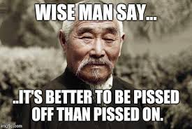 Pissed Off Meme - wise man say imgflip