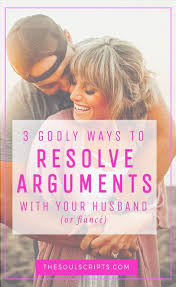marriage proverbs 3 godly ways to resolve arguments with your husband or fiancé