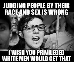 Wrong Meme - judging people by their race and sex is wrong meme xyz