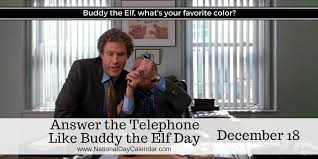Answer Your Phone Meme - answer the telephone like buddy the elf day december 18